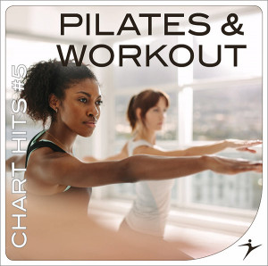 PILATES & WORKOUT Chart Hits #5